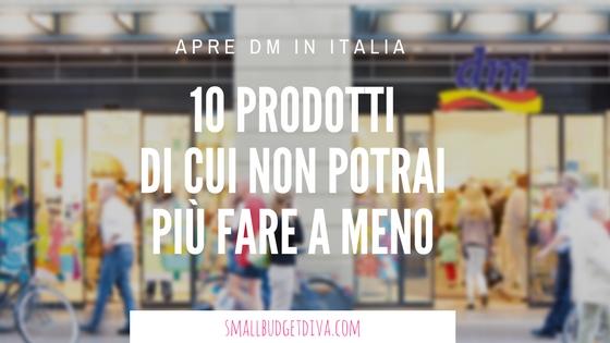 Apre DM in Italia_10 prodotti di cui non potrai piu fare a meno titolo