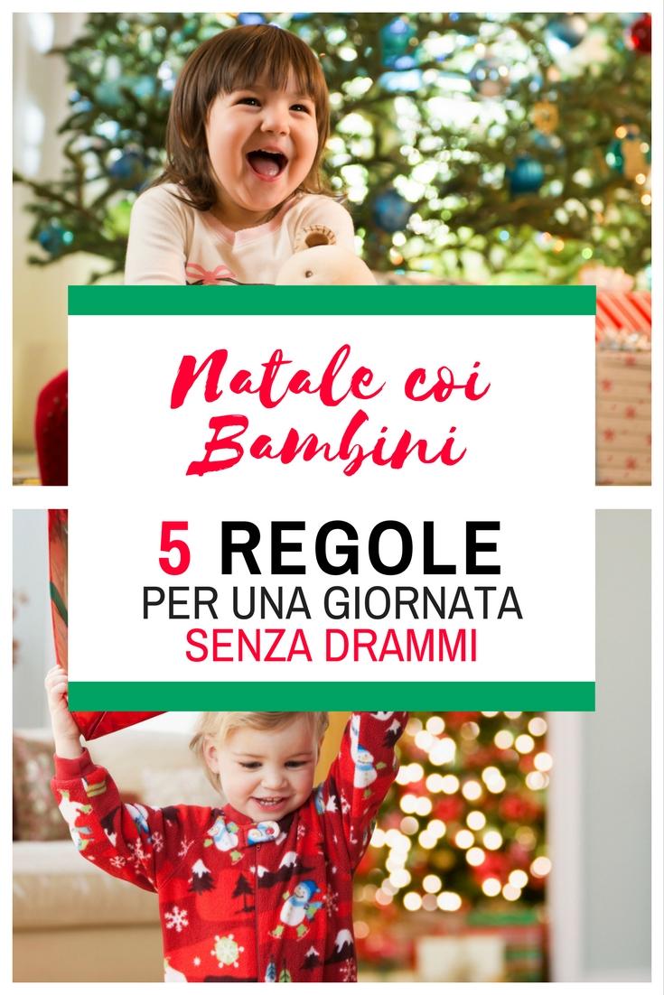 Natale coi bambini - 5 regole per una giornata senza drammi - pinterest