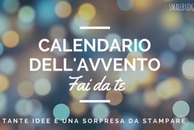 Calendario dell'Avvento fai da te. Tante idee e una sorpresa da stampare