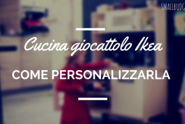 Personalizzare la cucina giocattolo Ikea | come fare, idee e suggerimenti