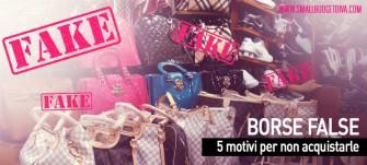 5 motivi per non acquistare borse false