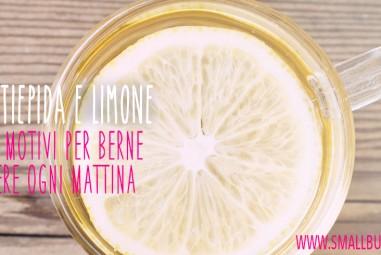 Acqua tiepida e limone | proprietà e benefici