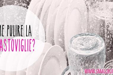 Come pulire la lavastoviglie?