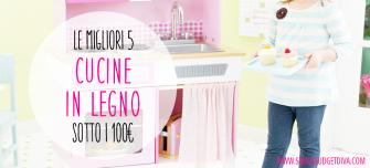 Cucina giocattolo in legno | le migliori 5, sotto i 100€