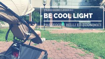 Recensione passeggino leggero Be Cool Light | Passeggini economici e di qualità, ne abbiamo?